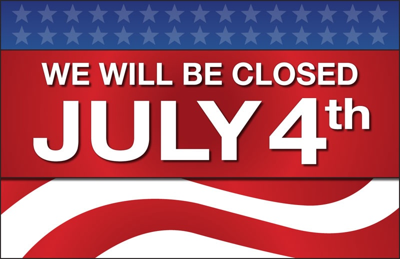Closed For The Fourth Of July Sign Rome Fontanacountryinn Com